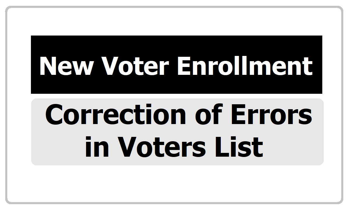 New Voter Enrollment, Correction of Errors in Voters List 2020