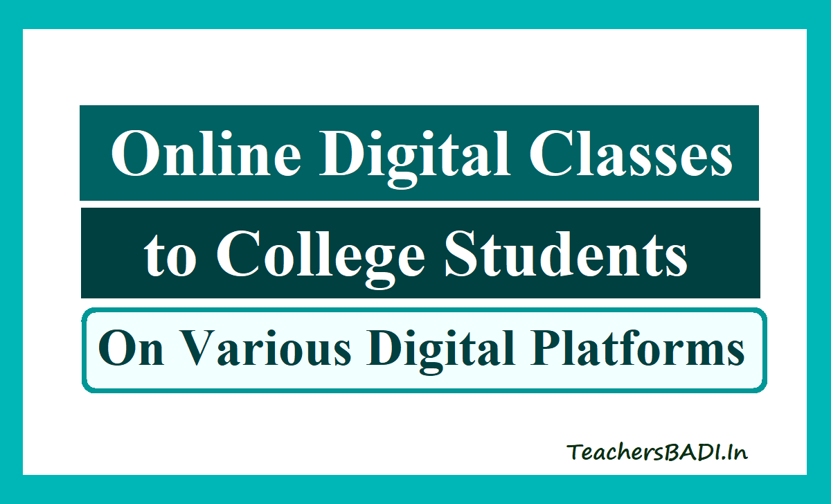 Online Digital Classes to College Students from 1st September, 2020 on various Digital Platforms