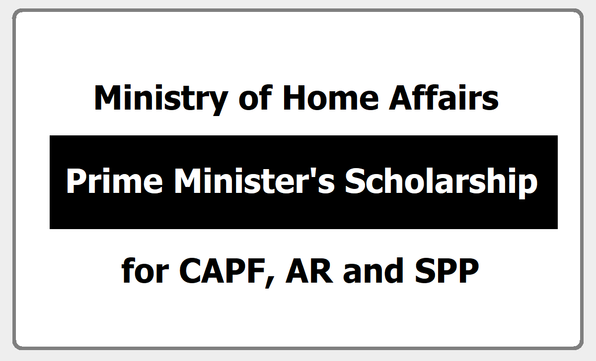 Prime Minister's Scholarship Scheme 2020 for Central Armed Police Forces, Assam Rifles and State Police personnel