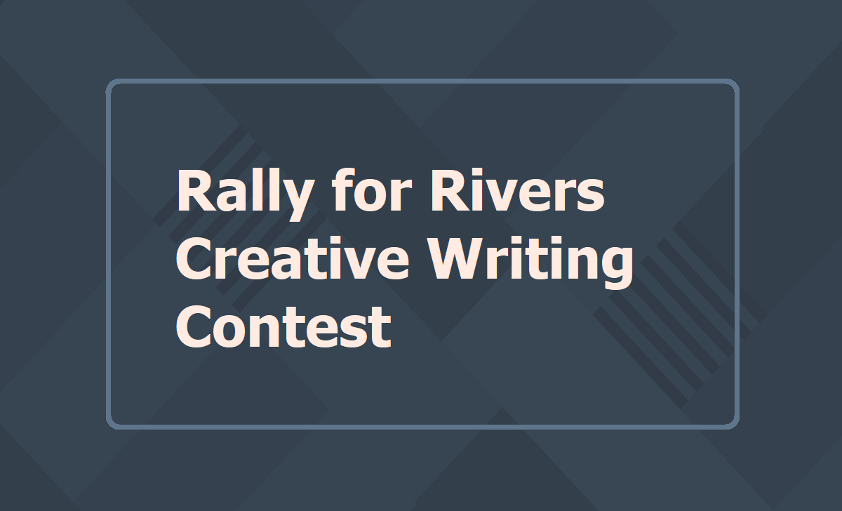 Rally for Rivers Creative Writing Contest 2020