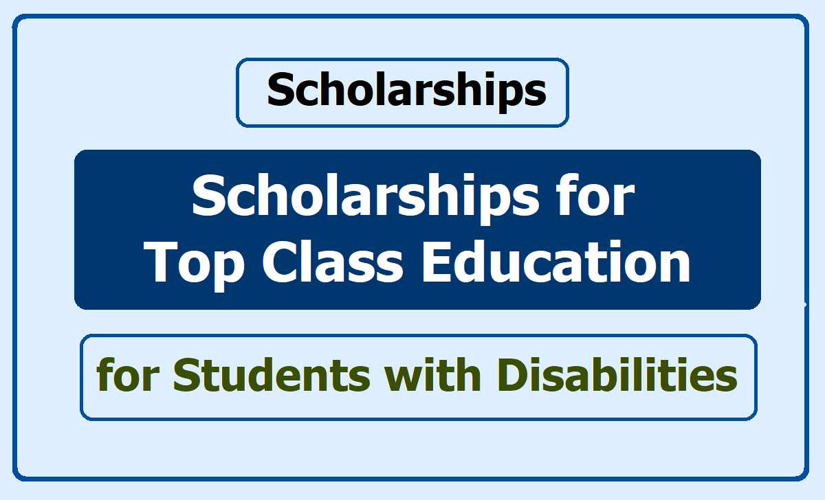 Scholarships for Top Class Education for Students with Disabilities