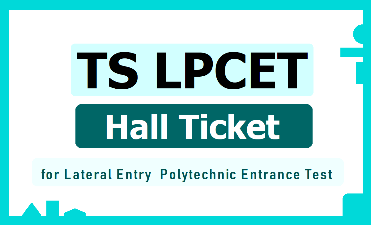 TS LPCET Hall Ticket 2020 for Lateral Entry  Polytechnic Entrance Test for ITI Pass Out Candidates