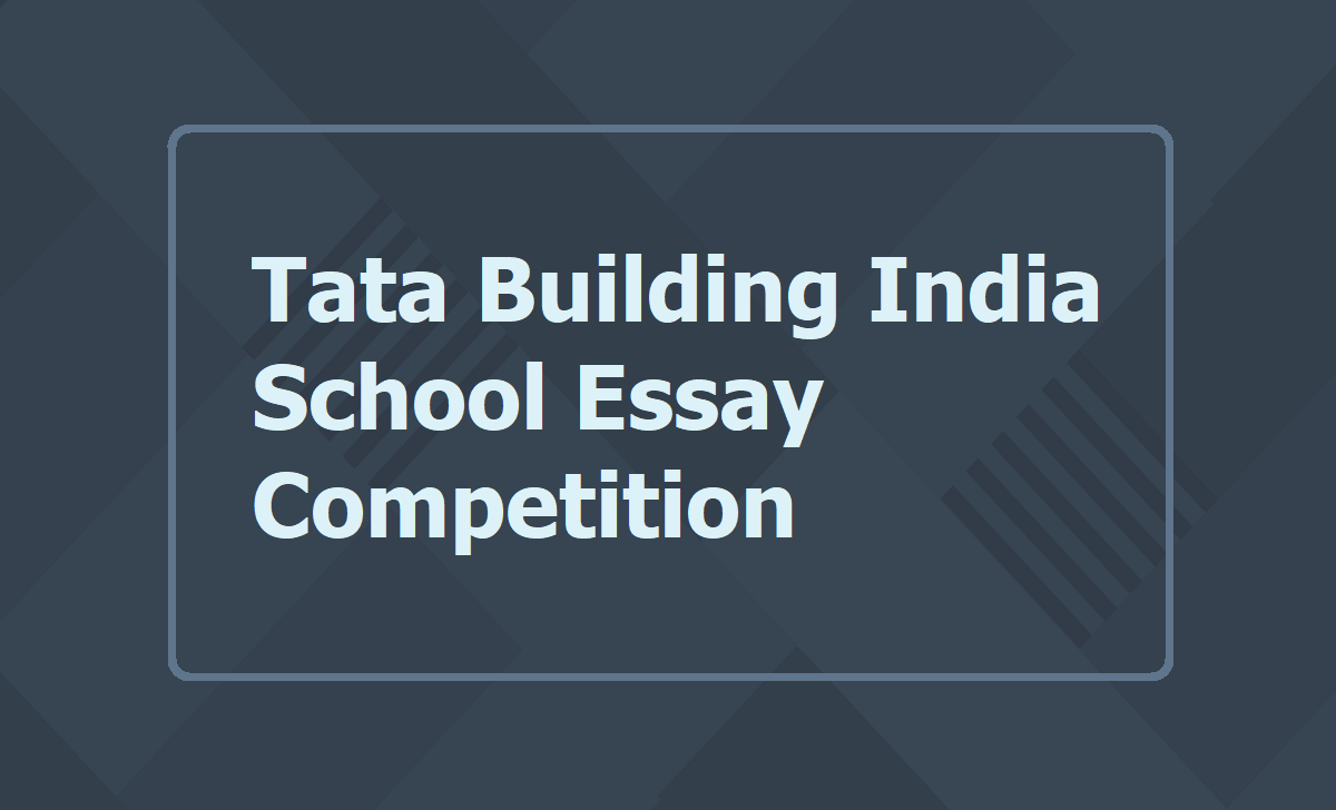 Tata Building India School Essay Competition