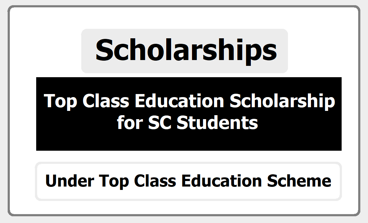 Top Class Education Scholarship for SC Students 2020