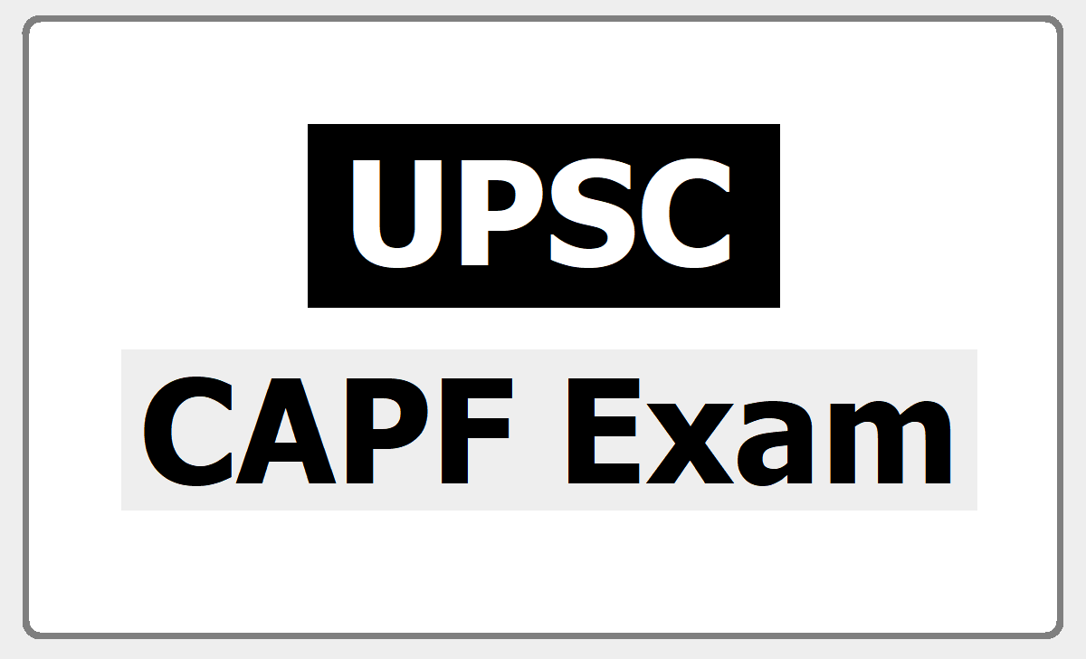 UPSC CAPF Exam 2020, Apply for Assistant Commandants at 'upsconline.nic.in'