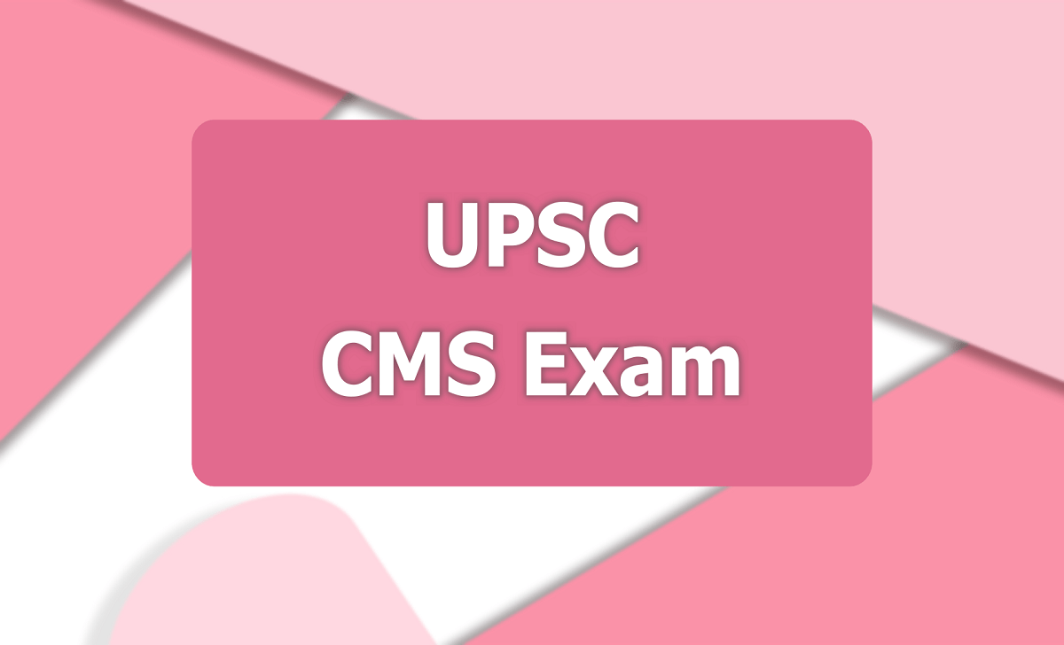 UPSC CMS Exam 2020, Submit Online Application till is August 18