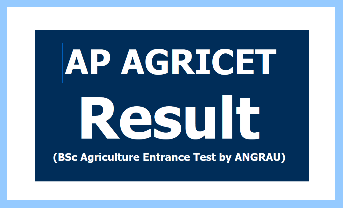 AP AGRICET Results 2020 (BSc Agriculture Entrance Test by ANGRAU)