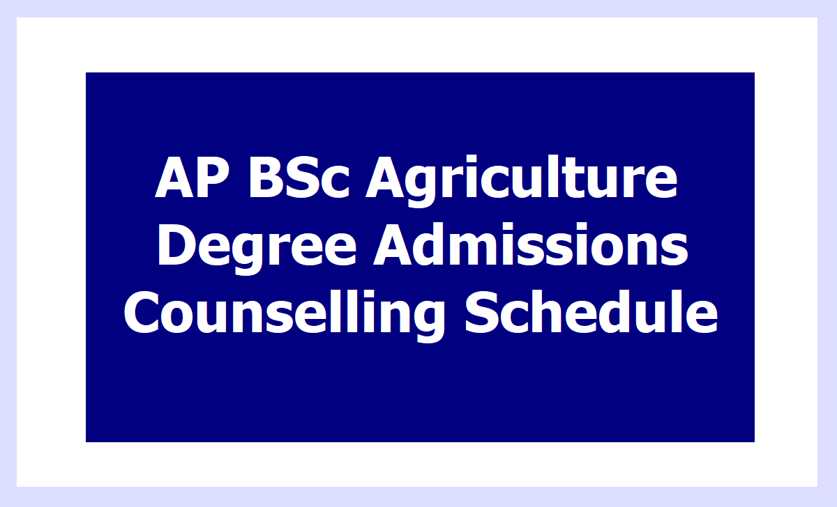 AP BSc Agriculture Degree Admissions Counselling Schedule 2020 by ANGRAU (Combined)