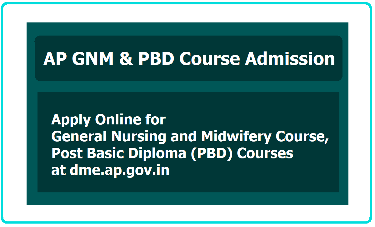 AP GNM & PBD General Courses Admission 2020, Apply for Nursing Courses at dme.ap.gov.in