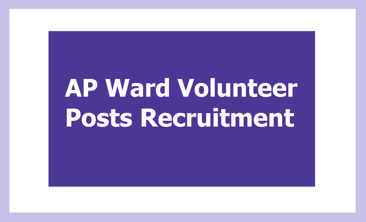 AP Ward Volunteer Posts Recruitment 2020, Apply Online at 'apgv.apcfss.in'