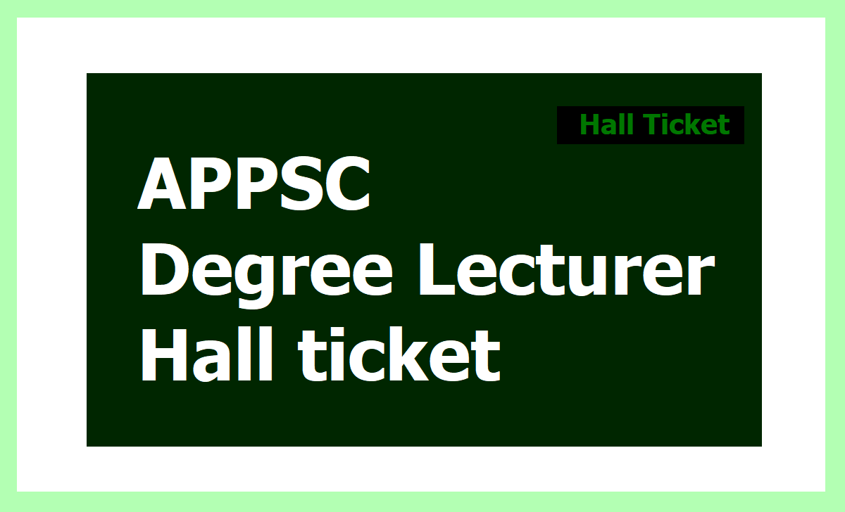 APPSC Degree College Lecturer Posts Hall tickets, Exam Dates 2020