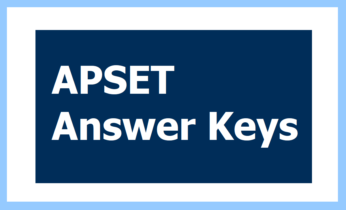 APSET Answer Keys 2020 and Raise your Objections on preliminary Answer keys at apset.net.in