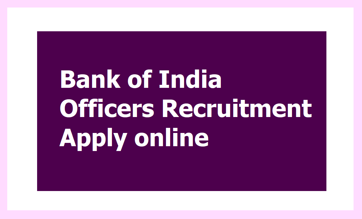 Bank of India Credit Officers Recruitment 2020, Apply online up to September 30