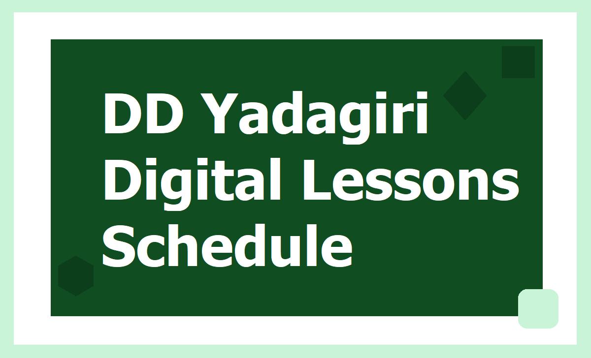 DD Yadagiri Digital Lessons Schedule 2021