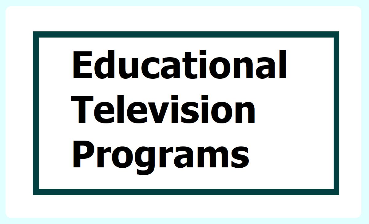 Educational Television Programs