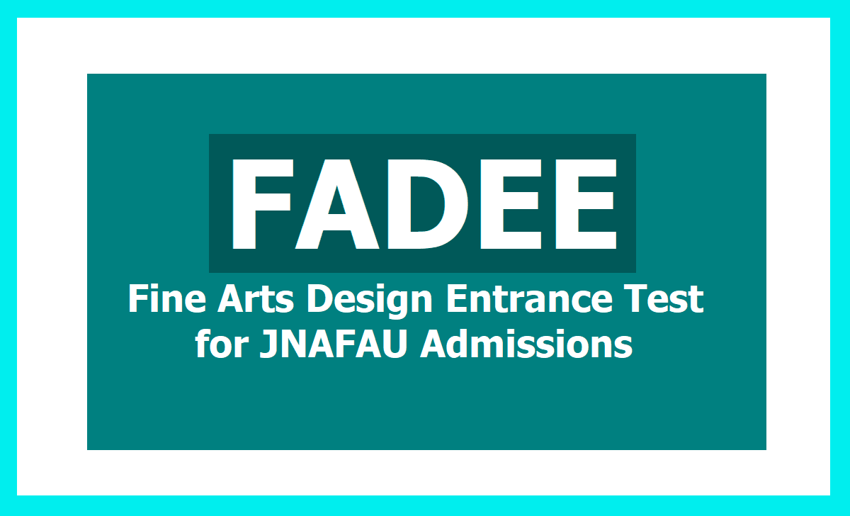 FADEE 2020 Fine Arts Design Entrance Test 2020 for JNAFAU Admissions & Submit Online Application