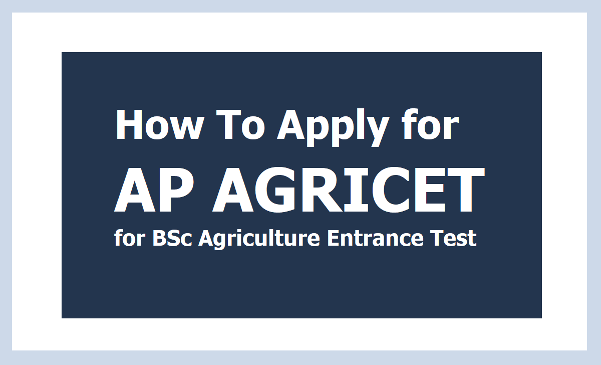 How To Apply for AP AGRICET 2020 for BSc Agriculture Entrance Test