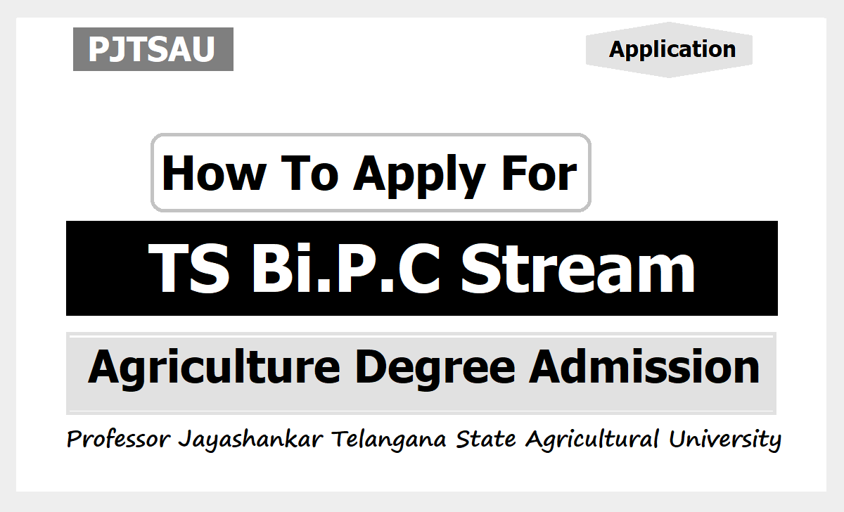 How To Apply for PJTSAU BiPC Stream Agriculture Horticulture Degree Admissions 2020