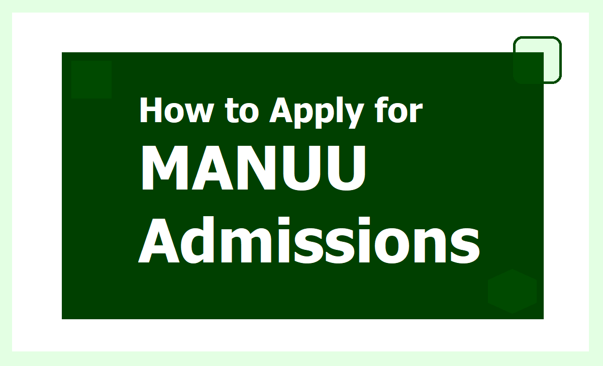 How to Apply for MANUU Degree PG & Doctoral Programs Admissions 2020