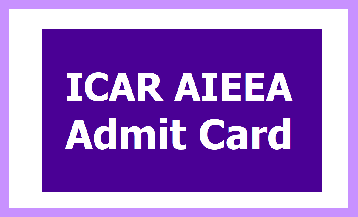 ICAR AIEEA Admit Card 2020