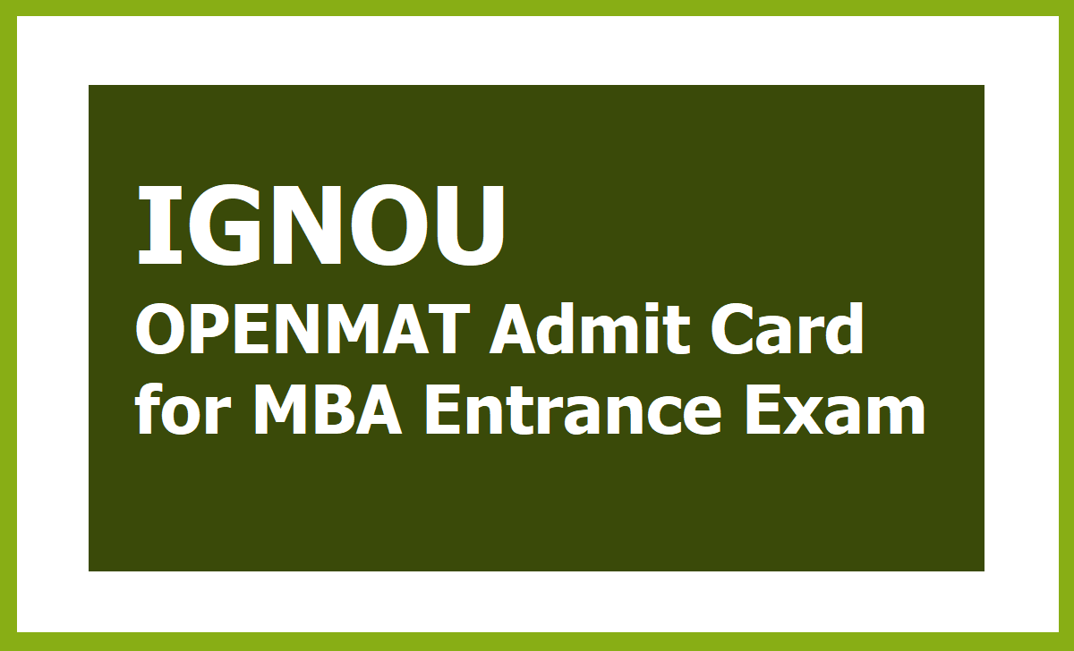 IGNOU OPENMAT Admit Card 2021 for MBA Entrance Exam download from 'ignouexams.nta.nic.in'