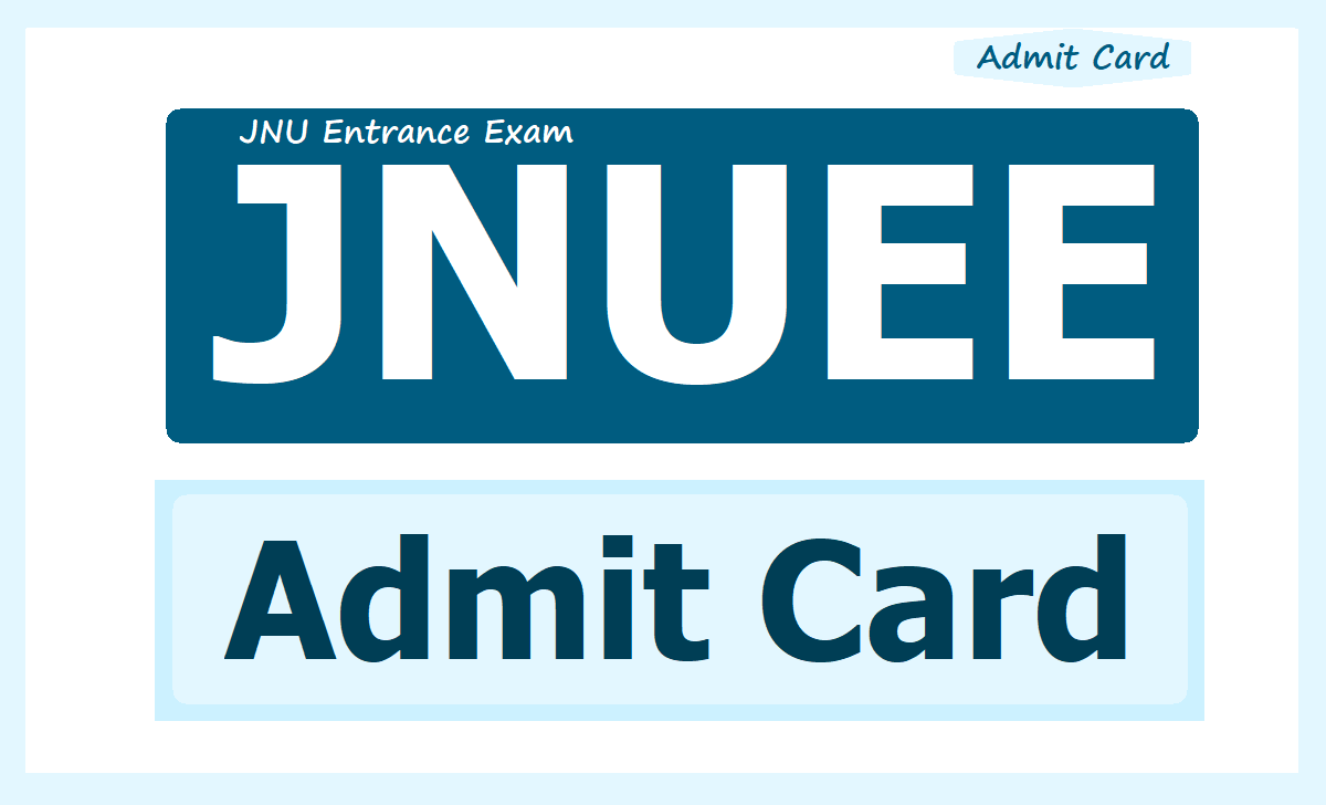 JNUEE Admit Card 2020 download for JNU Entrance Exam