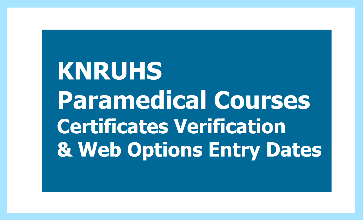 KNRUHS Paramedical Courses Certificates Verification and Web Options Entry Dates 2020