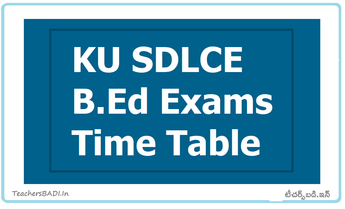 KU SDLCE B.Ed Exams Time Table 2020 for 1st & 2nd year BEd Course