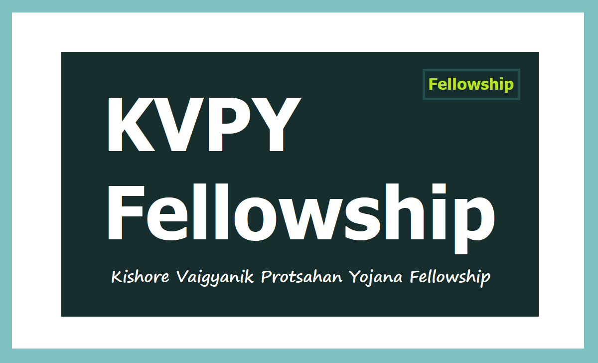 KVPY Fellowship 2020, Apply for Kishore Vaigyanik Protsahan Yojana Fellowship Awards