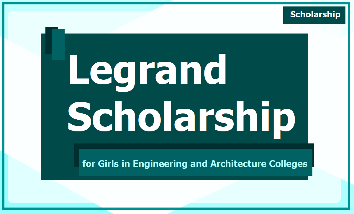Legrand Scholarship 2021 for Girls in Engineering and Architecture Colleges