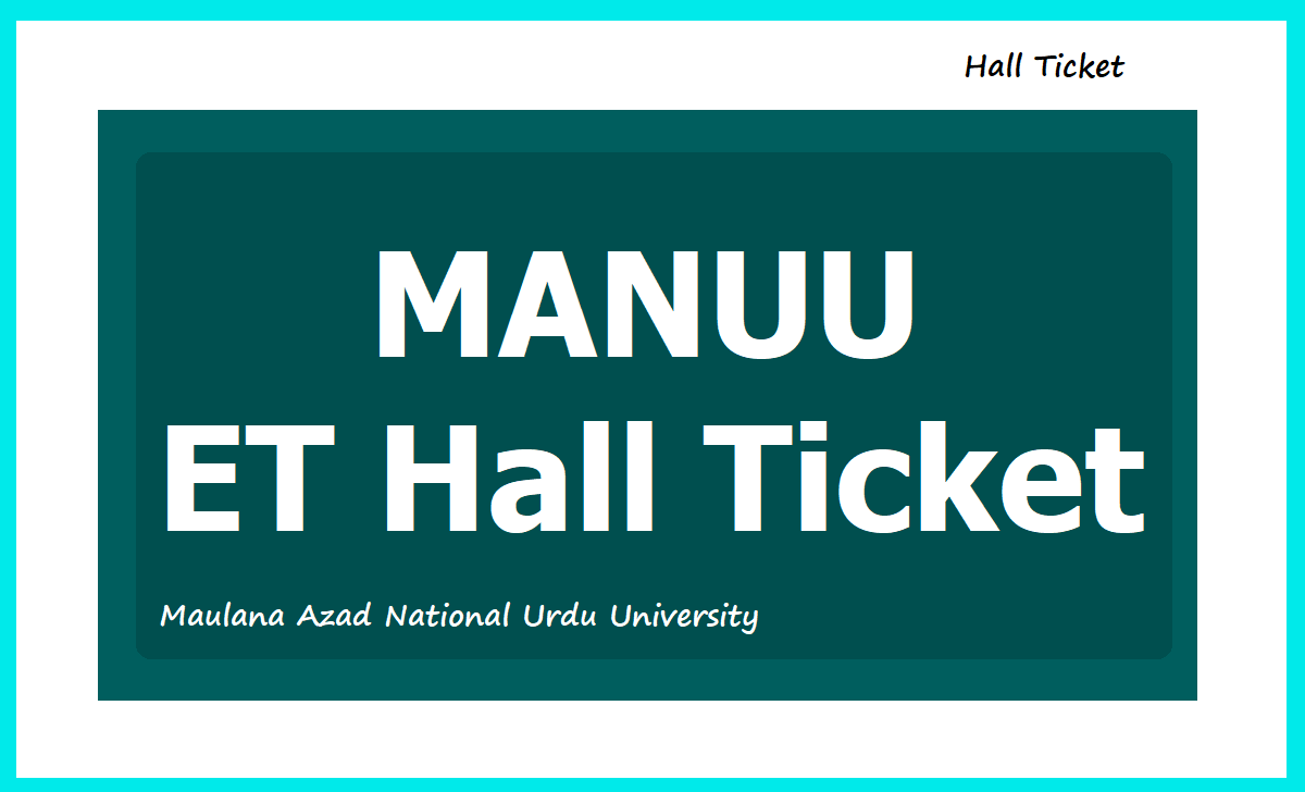MANUU ET Hall Ticket 2020 download for Entrance Tests from www.manuu.ac.in