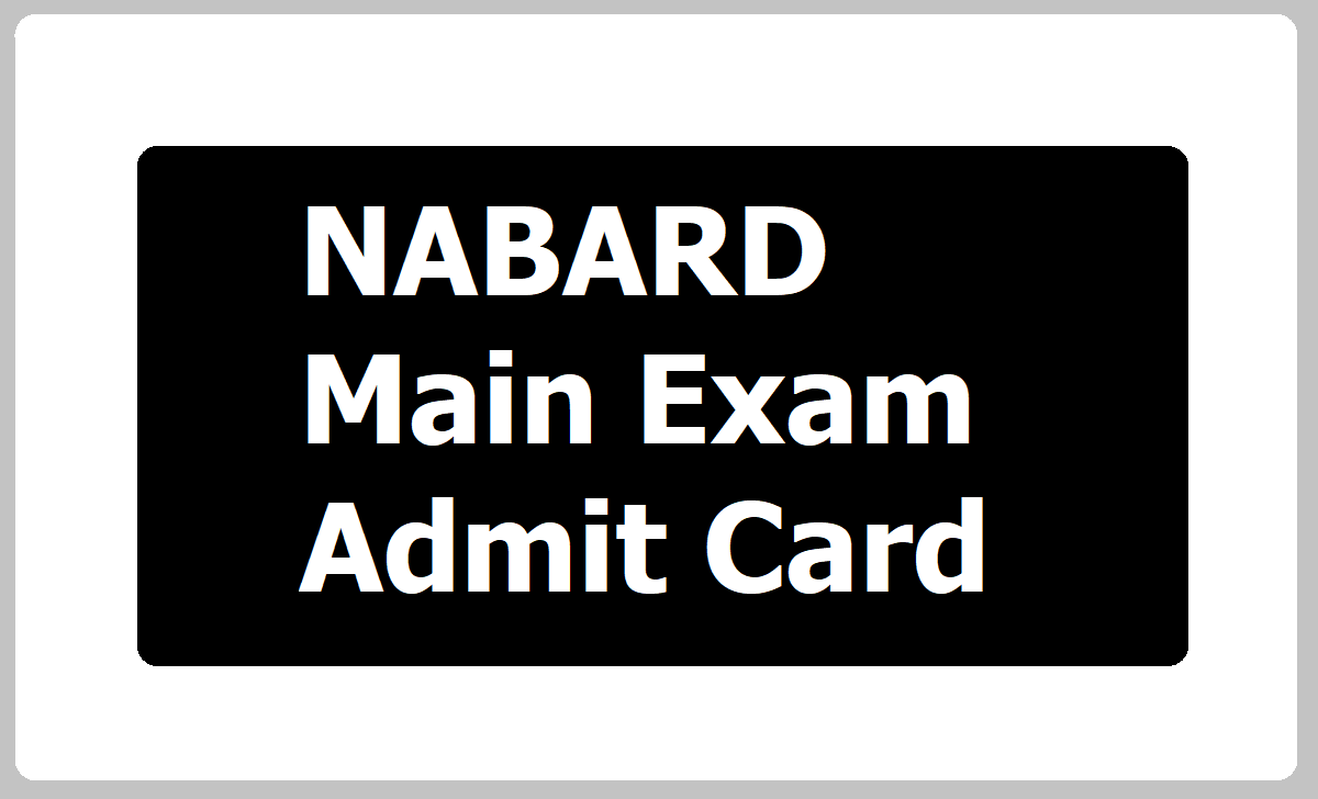 NABARD Mains Admit Card 2020 for Assistant Managers Recruitment
