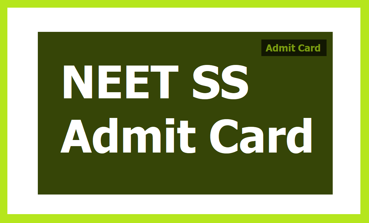 NEET SS Admit Card 2020 at 'nbe.edu.in' & steps to download
