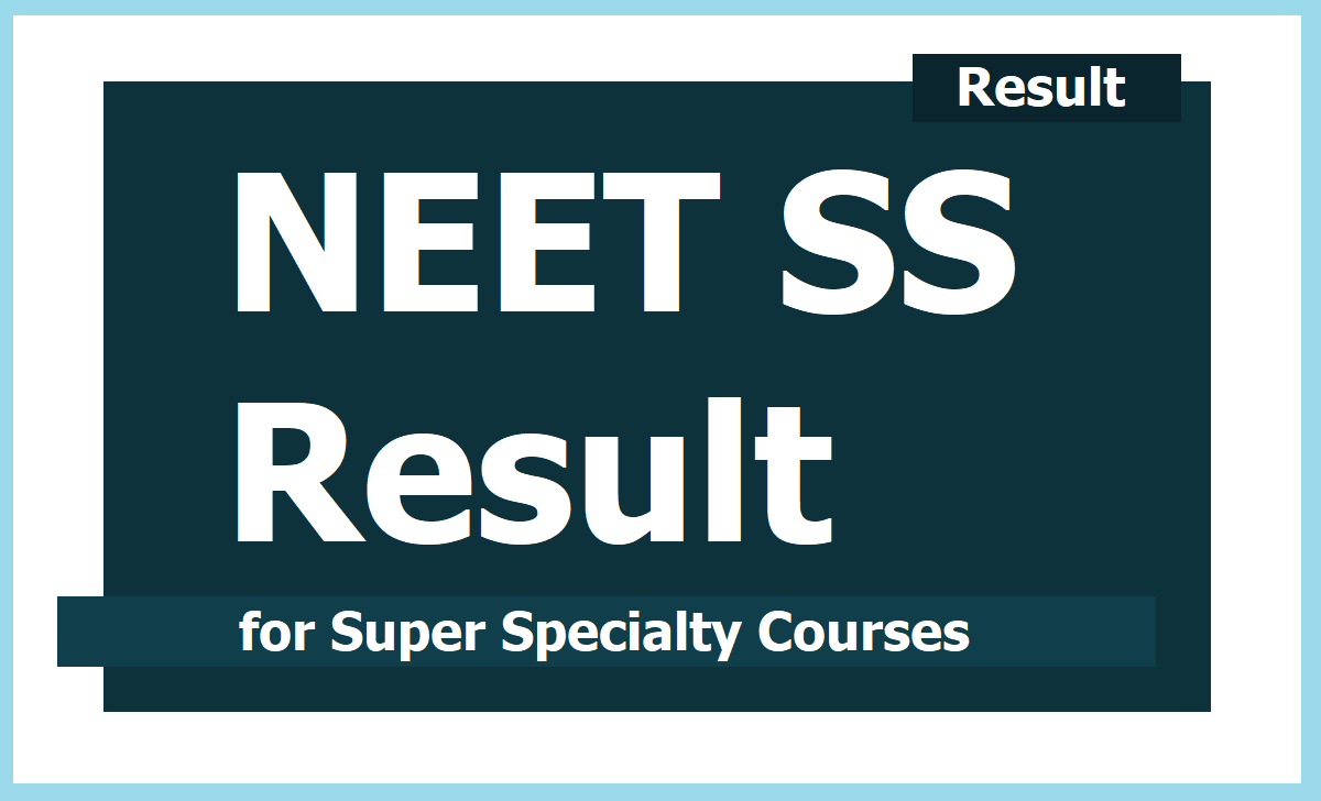 NEET SS Result 2020 for Super Specialty courses (NBE NEET SS)