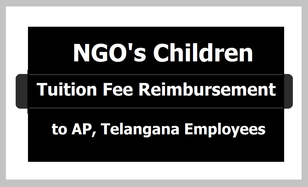 NGO's Children Tuition Fee Reimbursement to AP Telangana Employees