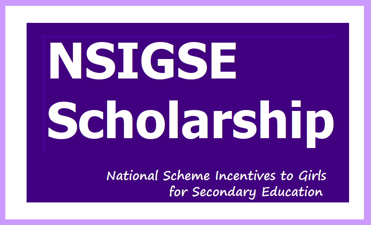 NSIGSE Scholarship 2020, National Scheme Incentives to Girls for Secondary Education
