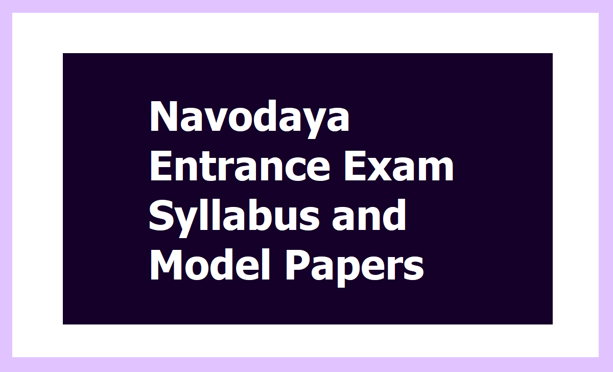 Navodaya Entrance Exam Syllabus & Model Papers for JNVST 2020