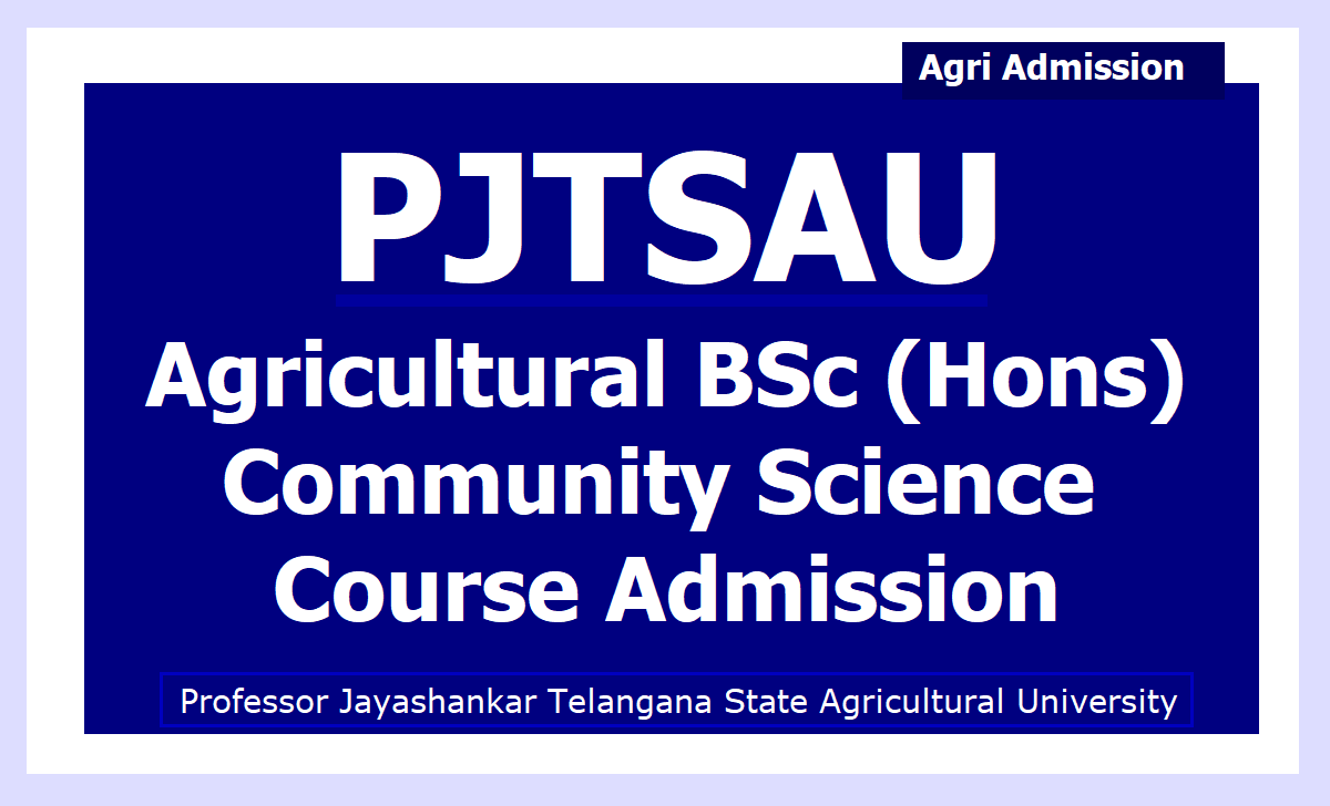 PJTSAU Agricultural BSc (Hons) Community Science Course Admissions 2020