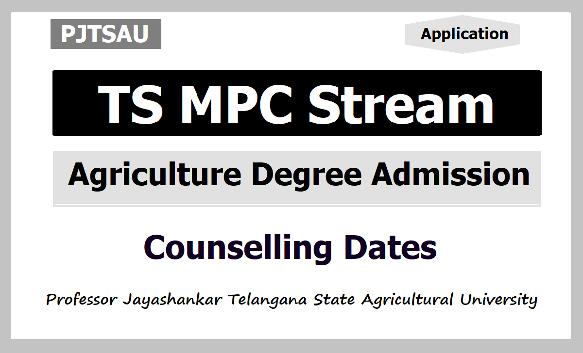 PJTSAU TS MPC Stream Agriculture Degree Admission Counselling Dates 2021
