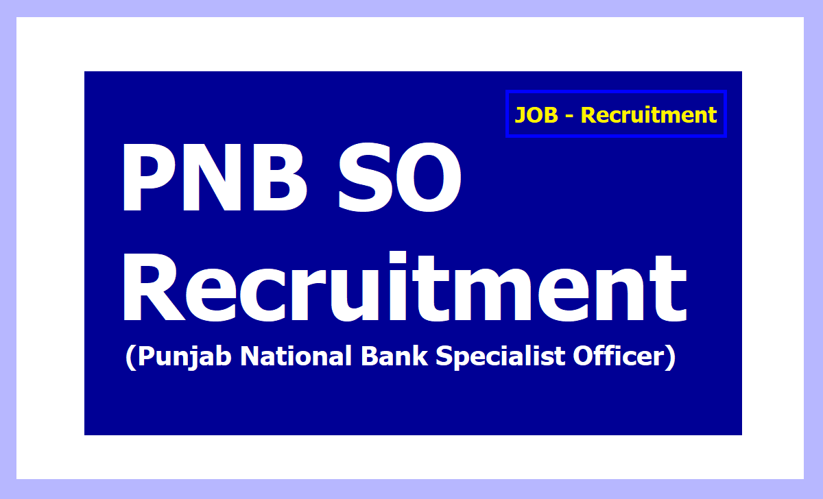 PNB SO Recruitment 2020 Apply for Punjab National Bank Specialist Officer on pnbindia.in