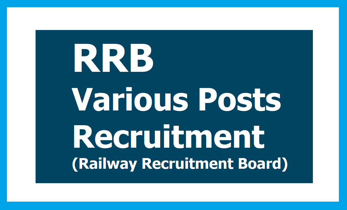 RRB Various Posts Recruitment 2020, Important Dates for Railway Recruitment Board
