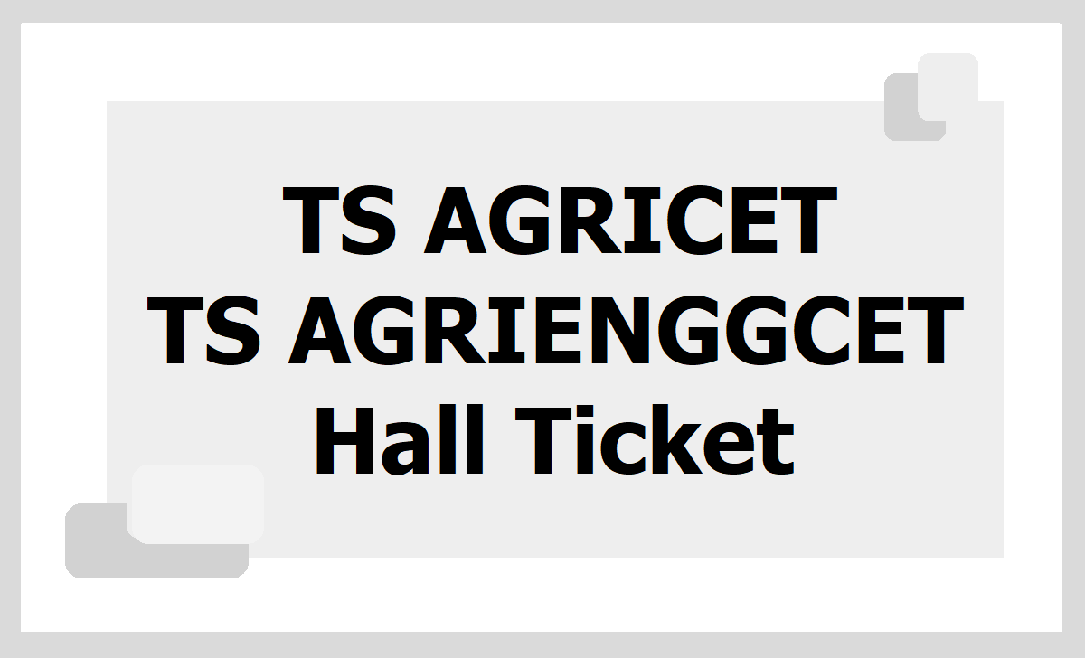 TS AGRICET AGRIENGGCET Hall Tickets 2020