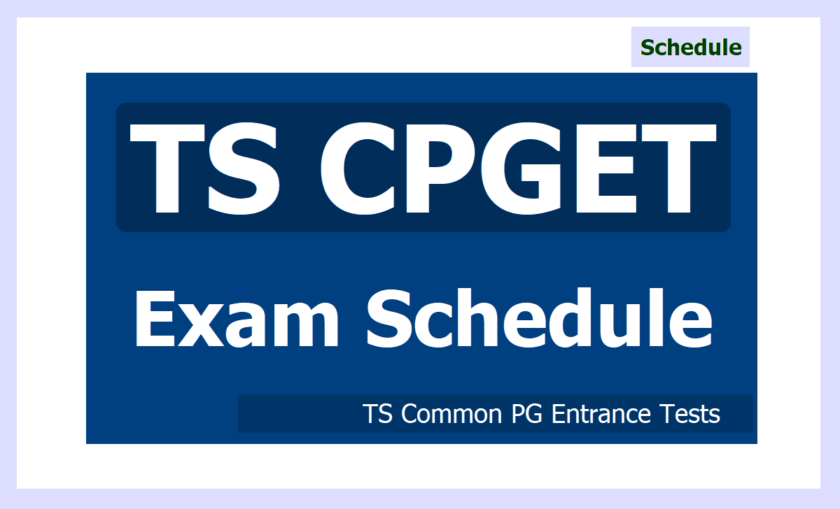 TS CPGET Exam Schedule 2020 (TS Common Post Graduate Entrance Exam Time Table)