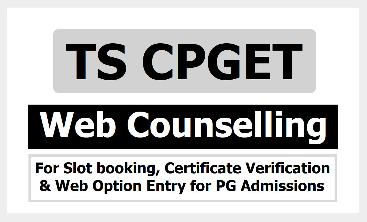 TS CPGET Web Counselling Dates 2020 for Slot booking, Certificate Verification & Web Option Entry for PG Admissions