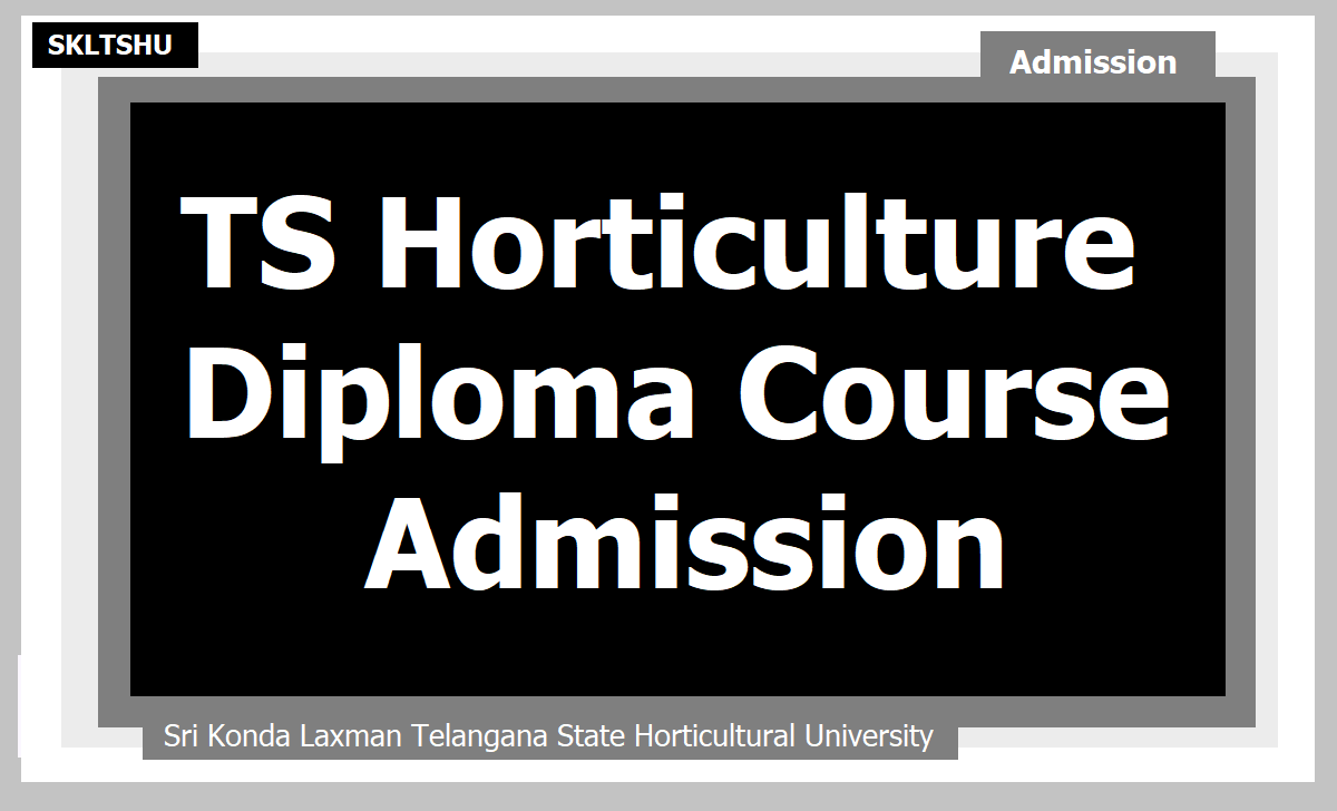 TS Horticulture Diploma Course Admission 2020
