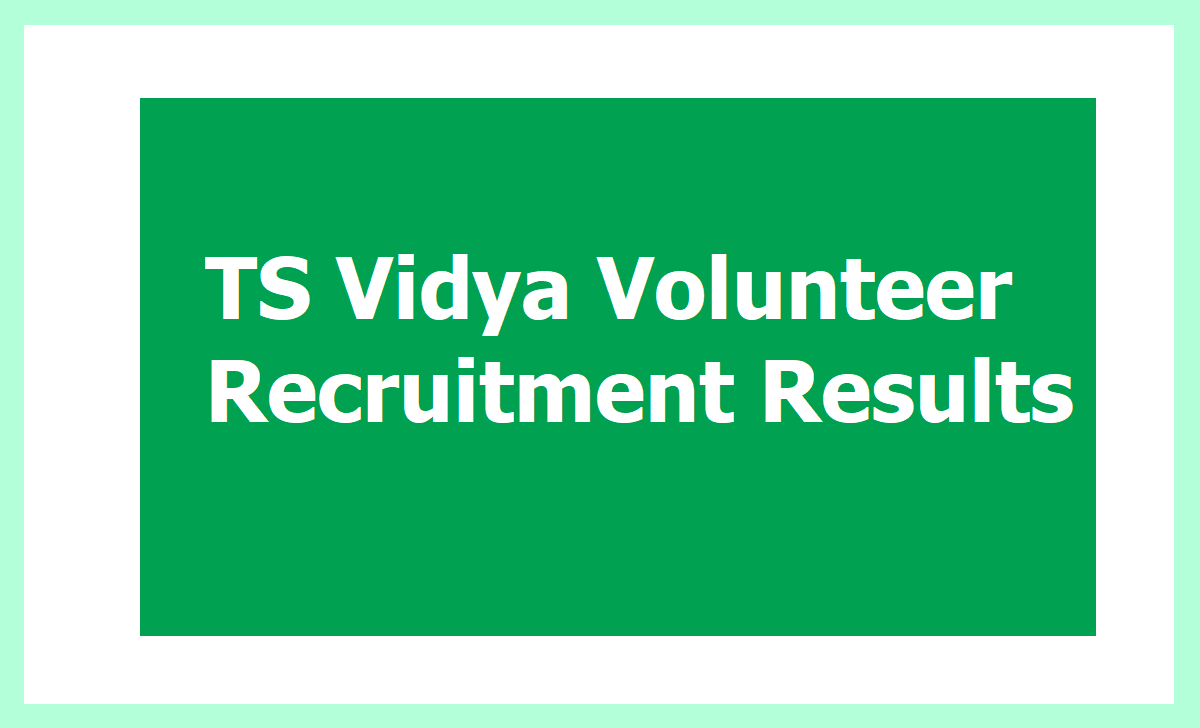 TS Vidya Volunteer Recruitment Results
