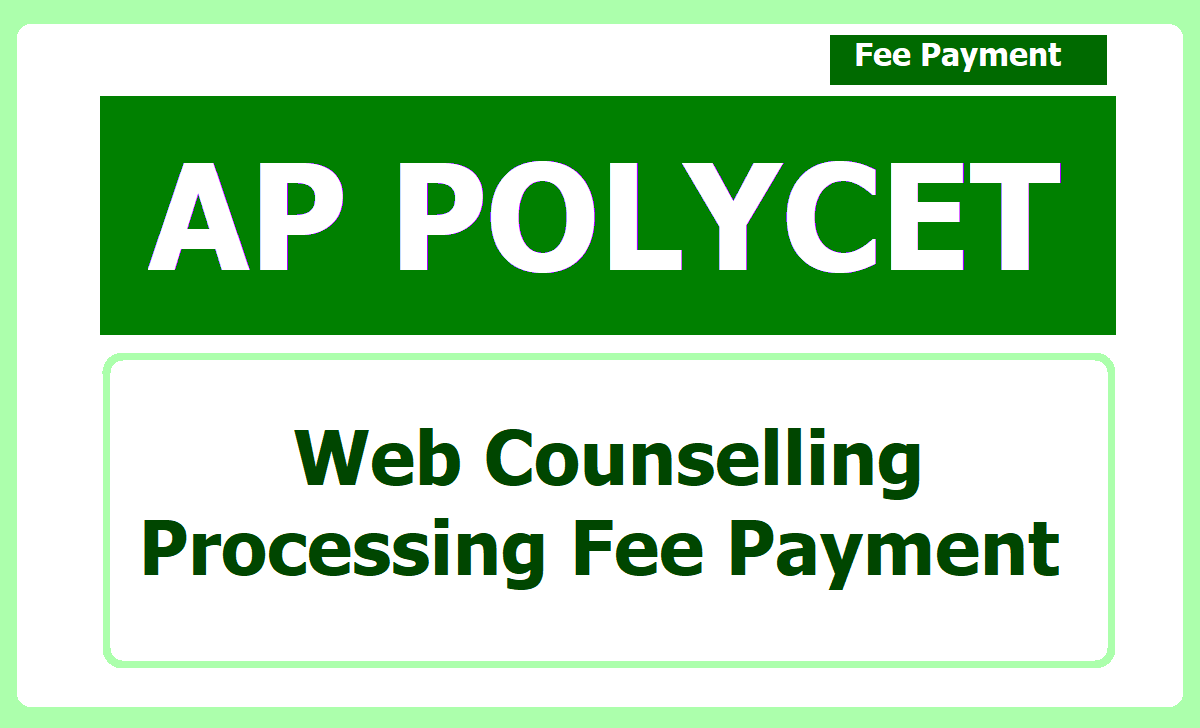 AP POLYCET Processing Fee Payment 2020 for Slot booking, Certificate Verification, Web Option Entry under Counseling
