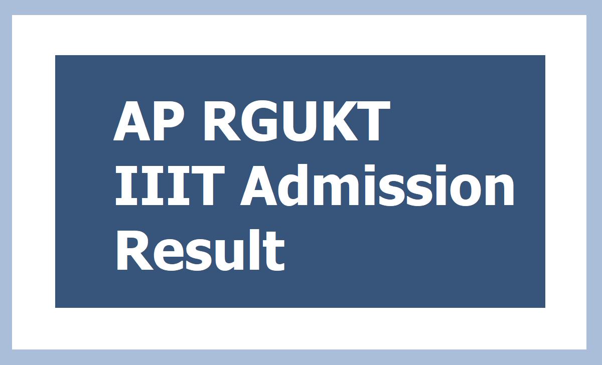 AP RGUKTs IIIT Selection List Results 2021