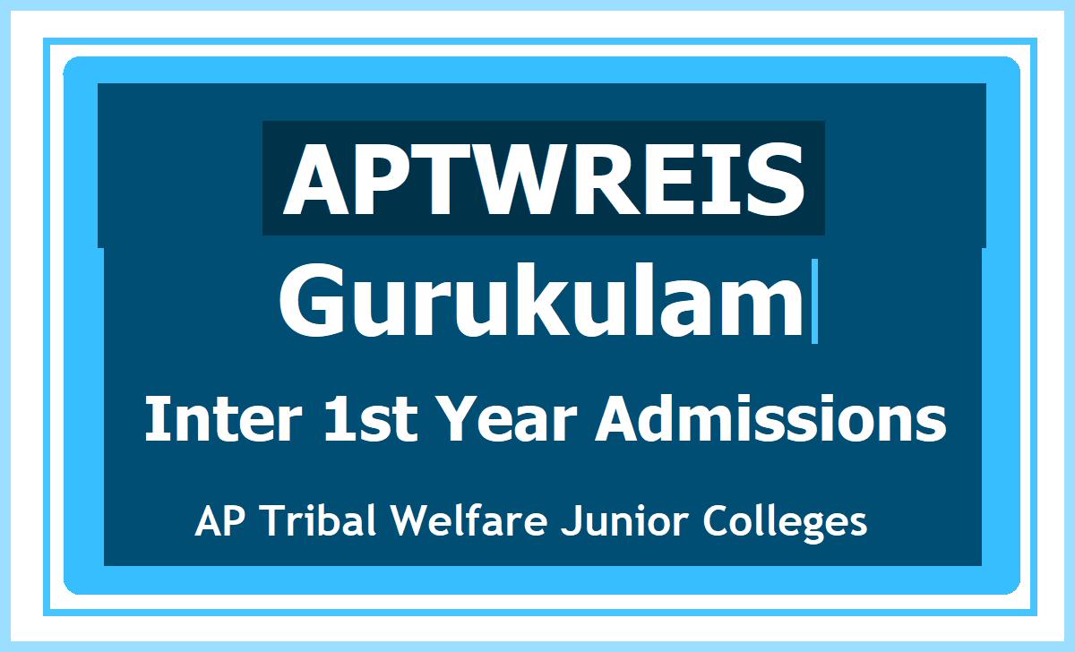 APTWREIS Gurukulam Inter 1st year Admissions 2021 in AP Tribal Welfare APTWR Junior Colleges