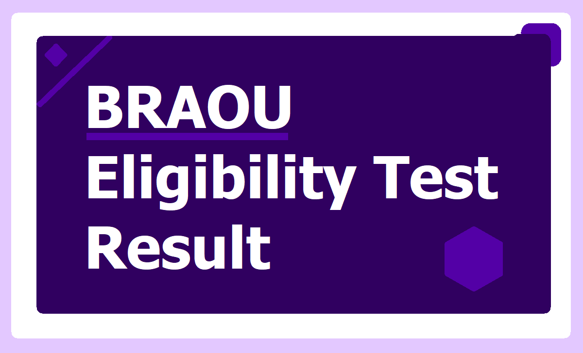 BRAOU UG Eligibility Test Result 2021